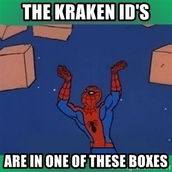 60's spiderman - The Kraken Id's are in one of these boxes