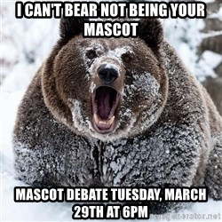 Clean Cocaine Bear - I can't bear not being your mascot mascot debate Tuesday, March 29th at 6PM
