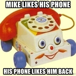 Sinister Phone - Mike likes his phone His phone likes him back