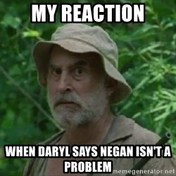 The Dale Face - My reaction When Daryl says Negan isn't a problem