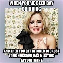 Crying Girl - When you've been day drinking and then you get ditched because your husband has a listing appointment