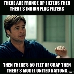 50 feet of Crap - THERE ARE FRANCE DP FILTERS THEN THERE'S INDIAN FLAG FILTERS THEN THERE'S 50 FEET OF CRAP THEN THERE'S MODEL UNITED NATIONS