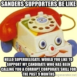Sinister Phone - SANDERS SUPPORTERS BE LIKE HELLO SUPERDELEGATE, WOULD YOU LIKE TO SUPPORT MY CANDIDATE WHO HAS BEEN CALLING YOU A CORRUPT CORPORATE SHILL FOR THE PAST 9 MONTHS