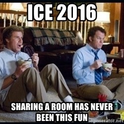 step brothers - ICE 2016 sharing a room has never been this fun