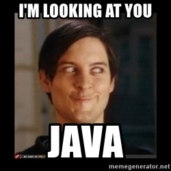 Tobey_Maguire - I'm looking at you Java