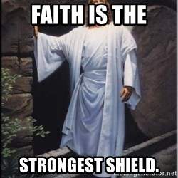 Hell Yeah Jesus - Faith is the strongest shield.
