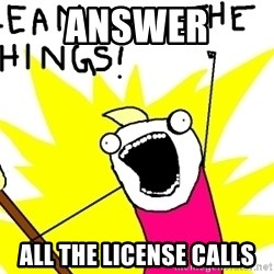 clean all the things - ANSWER ALL THE LICENSE CALLS
