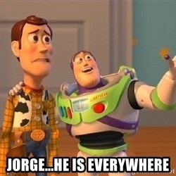 Consequences Toy Story -  Jorge...he is everywhere