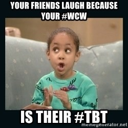 Raven Symone - Your friends laugh because your #wcw Is their #tbt