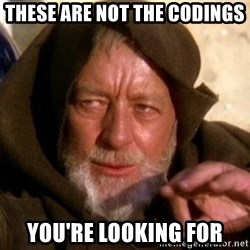 JEDI KNIGHT - These are not the codings you're looking for