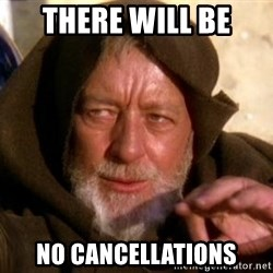 JEDI KNIGHT - There will be no cancellations
