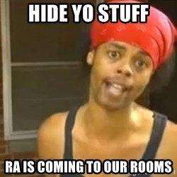 Bed Intruder - Hide yo stuff ra is coming to our rooms