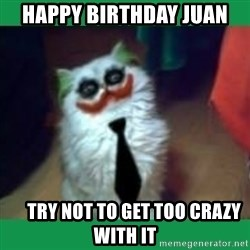It's simple, we kill the Batman. - Happy Birthday Juan      Try not to get too crazy with it