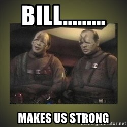 Star Trek: Pakled - Bill......... makes us strong