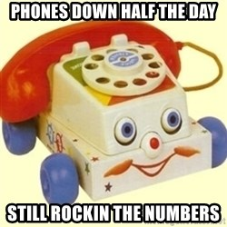 Sinister Phone - phones down half the day Still rockin the numbers