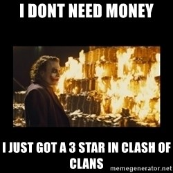 Joker's Message - i dont need money  i just got a 3 star in clash of clans