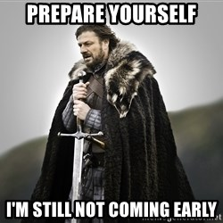 ned stark as the doctor - Prepare yourself I'm still not coming early