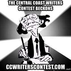 Typical Writer - The Central Coast Writers Contest beckons CCWritersContest.com
