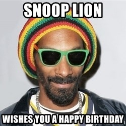 Snoop lion2 - SNOOP LION WISHES YOU A HAPPY BIRTHDAY