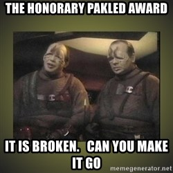 Star Trek: Pakled - The Honorary Pakled Award It is broken.   Can you make it go