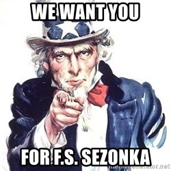 Uncle Sam - WE WANT YOU for F.S. Sezonka