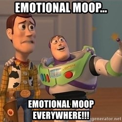 Anonymous, Anonymous Everywhere - Emotional moop... Emotional moop everywhere!!!