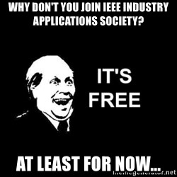 it's free - Why don't you join IEEE Industry Applications Society? at least for now...