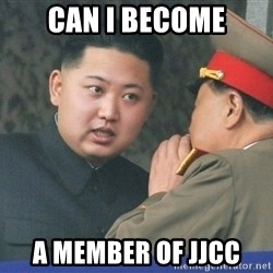 What Do You Mean....Kim Jong Un - can i become a member of jjcc