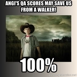 The Walking Dead - Angi's QA scores may save us from a walker! 100%