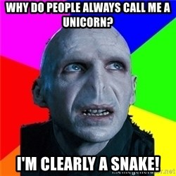 Poor Planning Voldemort - Why do people always call me a unicorn? I'm clearly a snake!