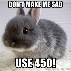 ADHD Bunny - Don't make me sad use 450!