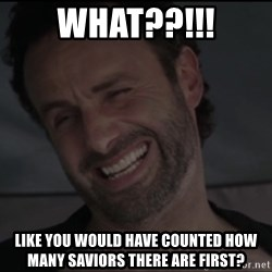 RICK THE WALKING DEAD - WHAT??!!! Like you would have counted how many saviors there are first?