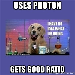 I don't know what i'm doing! dog - Uses photon gets good ratio