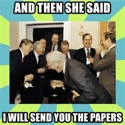 reagan white house laughing - AND THEN SHE SAID I WILL SEND YOU THE PAPERS