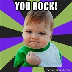 Victory baby meme - You Rock!