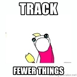 sad do all the things - track fewer things