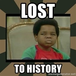 What you talkin' bout Willis  - lost to history