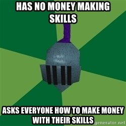 Runescape Advice - Has no money making skills Asks everyone how to make money with their skills