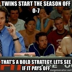 pepper brooks - Twins start the season off 0-7 That's a bold strategy, lets see if it pays off
