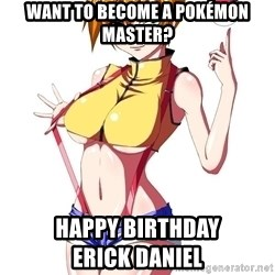pokemon GIRL - Want to become a Pokémon Master? Happy Birthday                  Erick Daniel