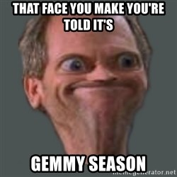 Housella ei suju - That face you make you're told it's Gemmy Season