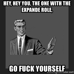 kill yourself guy blank - Hey, hey you, the one with the expande role, Go Fuck Yourself