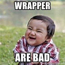 evil plan kid - wrapper are bad