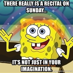 spongebob rainbow - there really is a recital on sunday... it's not just in your imagination.