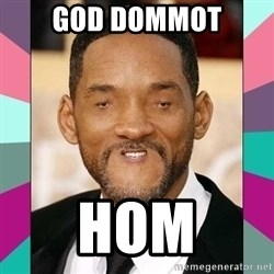woll smoth - GOD DOMMOT HOM