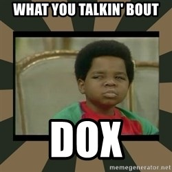 What you talkin' bout Willis  - WHAT YOU TALKIN' BOUT Dox
