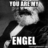Marx - You are my Engel