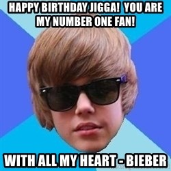 Just Another Justin Bieber - Happy Birthday Jigga!  You are my number one fan! With all my heart - Bieber