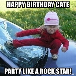 Angry Karate Girl - Happy Birthday Cate Party Like A Rock Star!