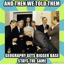 reagan white house laughing - and then we told them geography gets bigger base stays the same